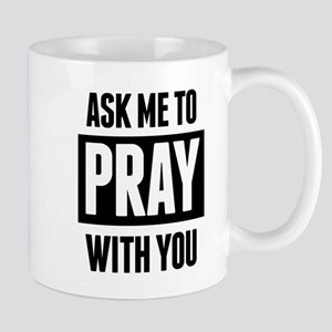 Ask Me To Pray With You Mugs