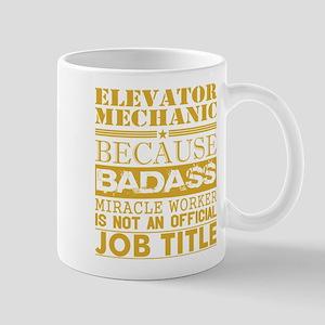 Elevator Mechanic Because Miracle Worker Not Mugs