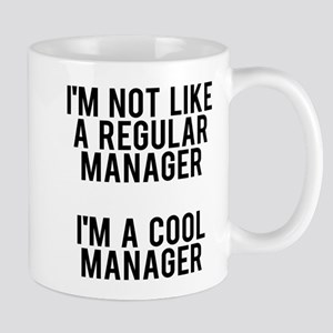 I'm not like a regular manager, 11 oz Ceramic Mug