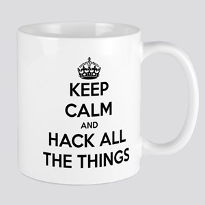 Keep Calm and Hack All The Things Mug