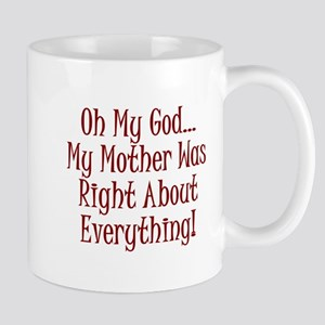 My Mother Was Right Mug