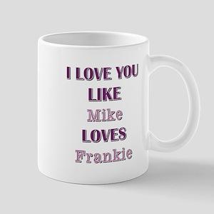 MIKE loves FRANKIE Mugs