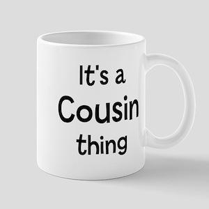 Its a Cousin thing Mug