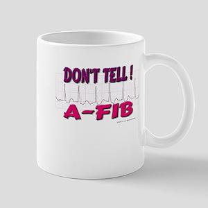 Don't Tell--A-Fib Mug