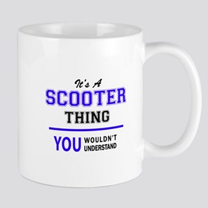 SCOOTER thing, you wouldn't understand! Mugs
