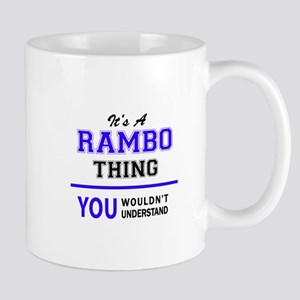 It's RAMBO thing, you wouldn't understand Mugs