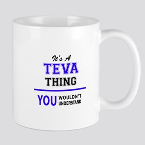 It's TEVA thing, you wouldn't understand Mugs