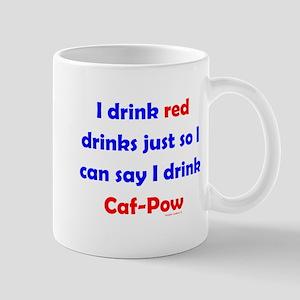 I Drink Red Drinks Mug