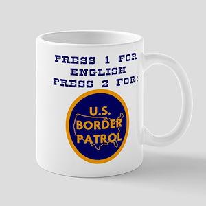 Press 2 For Border Patrol 11 oz Ceramic Mug