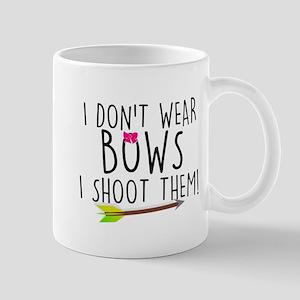 I Don't Wear Bows, I shoot them Mugs