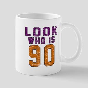Look Who Is 90 Mug