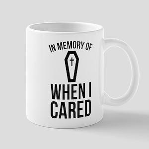 In Memory Of Wen I Cared Mug