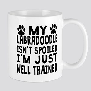 My Labradoodle Isnt Spoiled Mugs
