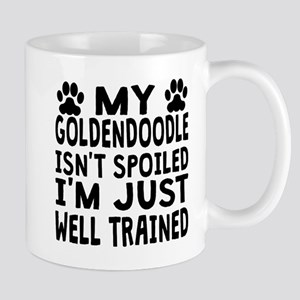 My Goldendoodle Isnt Spoiled Mugs