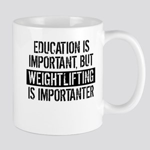 Weightlifting Is Importanter Mugs