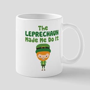 Leprechaun Made Me Mug