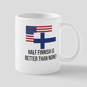 Half Finnish Is Better Than None Mugs