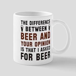 Beer And Your Opinion Mug