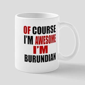 Of Course I Am Burundian Mug