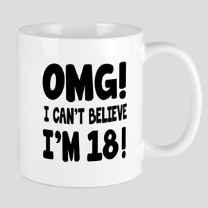 Omg I Can't Believe I Am 18 Mug