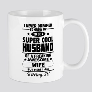 Super Cool Husband Of A Freaking Awesome Wife Mugs
