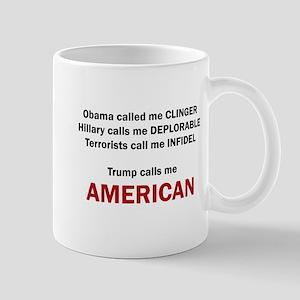Trump calls me AMERICAN Mugs