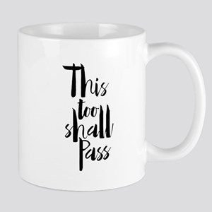 This Too Shall Pass Mugs