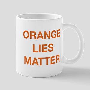 Orange Lies Matter Mug