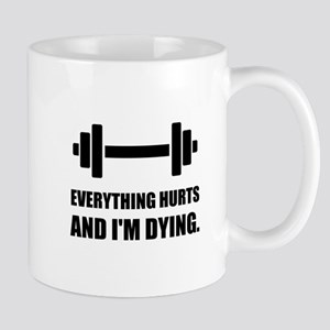 Everything Hurts Dying Workout Mugs