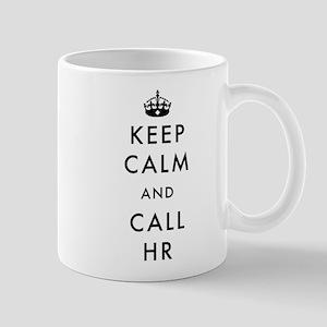 Keep Calm and Call HR 11 oz Ceramic Mug