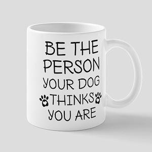 Be The Person Dog Mug
