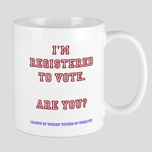 Im registered to vote, are you? Mugs