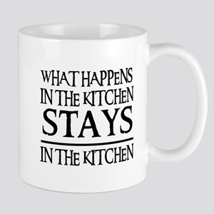 STAYS IN THE KITCHEN Mug