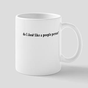 Do I Look Like a People Person? Mug