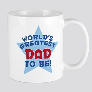 WORLD'S GREATEST DAD TO BE! Mug