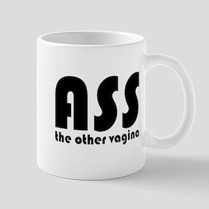 Ass the Other Vagina Mug