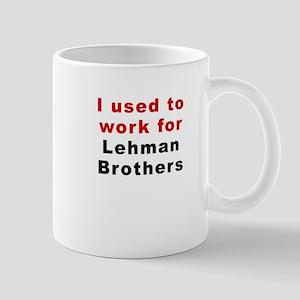I used to work for Lehman Brothers Mug