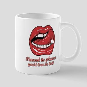 pierced in places Mug