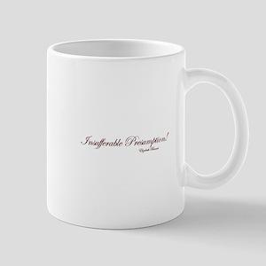 Insufferable Presumption Mug