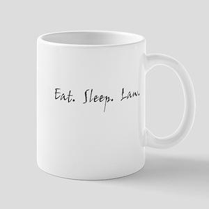 Eat. Sleep. Law. Mug