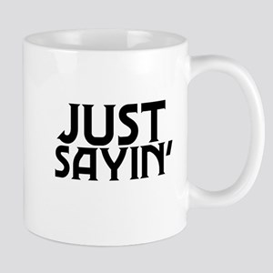 Just Sayin (2) Mugs