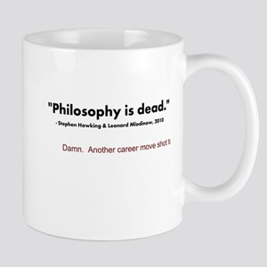 """Philosophy Is Dead"" Mug"