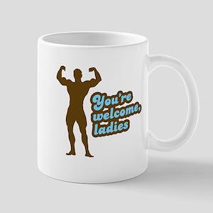 You're Welcome Ladies Mug