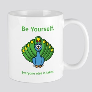 Be Yourself. Everyone else is Mug