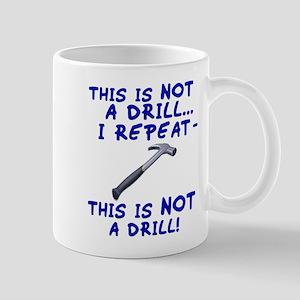 Not A Drill Mug