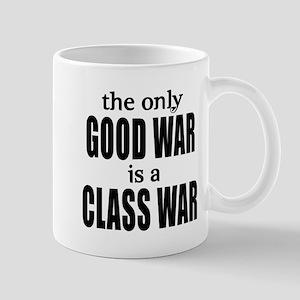 The Only Good War is a Class War Mug