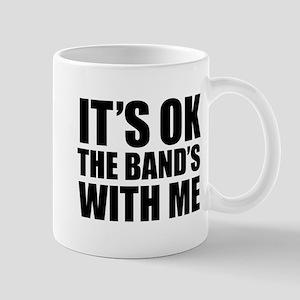 The band's with me Mug