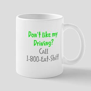 Don't like my driving? Mug