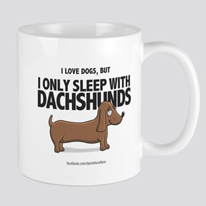 I Only Sleep with Dachshunds Mug