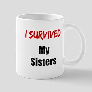 I survived MY SISTERS Mug